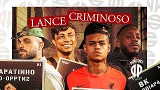 Papatinho - Lance Criminoso ft. MC Cabelinho, Xamã, BK'