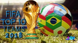 Fifa World Ranking 2018  Top 10 Teams   latest Video 2018   updated  