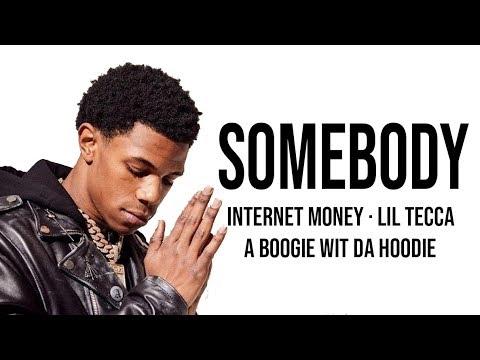 Somebody -  Lil Tecca, A Boogie wit da Hoodie, Internet Money [ Lyrics ]