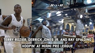 Terry Rozier, Derrick Jones Jr. and Ray Spalding Were Hoopin' At Miami Pro League🔥