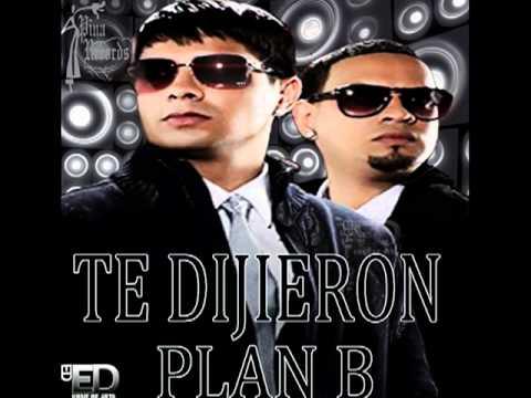 Plan B - Te dijeron