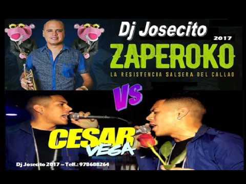 CESAR VEGA vs ZAPEROKO REMIX 2017 DJ JOSECITO