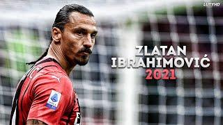 Zlatan Ibrahimovic 2021 - Crazy Skills, Goals & Assists | HD