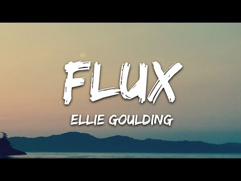 Ellie Goulding - Flux (Lyrics)