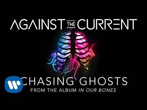Against The Current: Chasing Ghosts