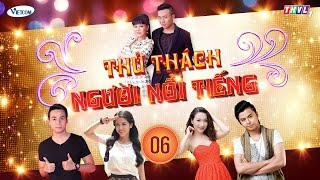 Thử Thách Người Nổi Tiếng (Get Your Act Together) | Tập 6 | THVL1 | Official.
