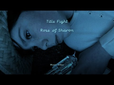 Title Fight - Rose of Sharon