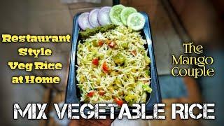 Veg Fried Rice : Restaurant Style : Simple Home Receipe : Aman Mamta Dhayal : The Mango Couple