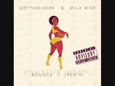 Baixar Izzy TheSinger Ft MULA MIGZ - BOUNCE IT REMIX ( JUICY J )