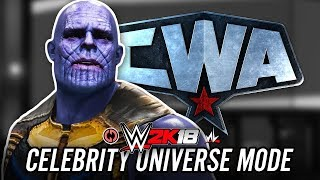 WWE 2K18 Celebrity Universe Mode - Ep 1 - WELCOME TO CWA!!