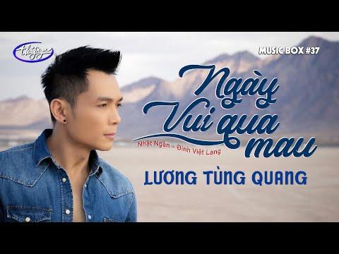 Lương Tùng Quang - Ngày Vui Qua Mau | Music Box #37