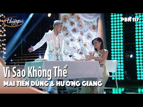 PBN 117 | Mai Tiến Dũng & Hương Giang - Vì Sao Không Thể