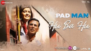 Hu Ba Hu – Padman – Akshay Kumar