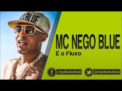 Baixar Mc Nego Blue - É o Fluxo