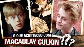 O que aconteceu com MACAULAY CULKIN?