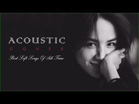 Acoustic Soft Songs   Best Soft Hits   Throwback Soft Songs & New Soft Pop Music