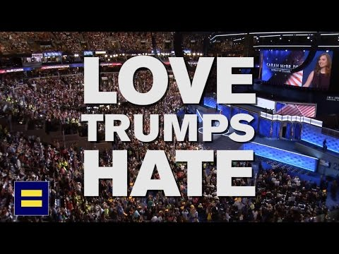 Love Trumps Hate at the 2016 Democratic National Convention