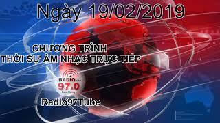 Thời sự Âm nhạc | Trực tiếp ngày 19/02/2019 trên Radio97