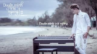 DUYÊN MÌNH TRÁI NGANG   GIA HUY SINGER   MV Lyric Official