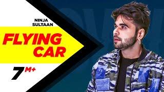 Flying Car (Full Song)   Ninja Ft. Sultaan   Latest Punjabi Song 2016   Speed Records