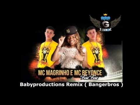 Baixar Beyonce & Magrinho  Fiu Fiu ♪ Babyproductions Remix ( Bangerbros )