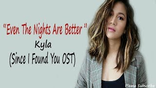Even The Nights Are Better - Kyla (Since I Found You OST) LYRIC VIDEO