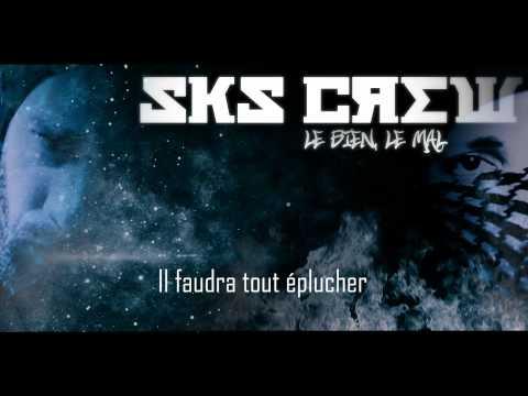 SKS CREW - LE BIEN, LE MAL - Roulian & Rachid L Exi-T