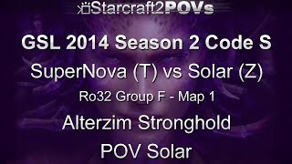 SC2 HotS - GSL 2014 S2 Code S - SuperNova vs Solar - Ro32 Group F - Map 1 - Alterzim - Solar