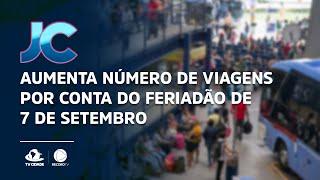 Aumenta número de viagens por conta do feriadão de 7 de setembro