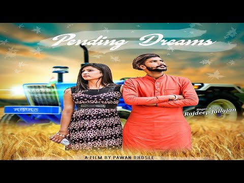 Pending Dreams (Full HD) Rajdeep Jallajan - New Punjabi Song