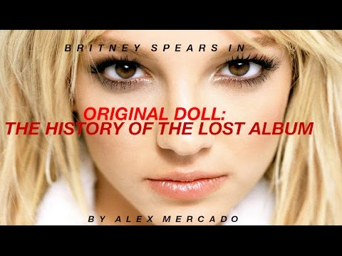 Britney Spears - Original Doll: The History of the Lost Album