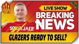 Glazers Ready To Sell? Sancho To Liverpool? Man Utd News Now