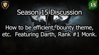 [D3] Discussing Season 15 - How to be efficient, bounty theme, etc. Featuring Darth, Rank #1 Monk