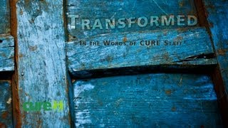 Transformed | CURE.org
