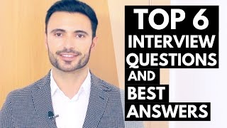 TOP 6 Job Interview Questions and Answers - Best Answer Examples