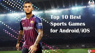 Top 10 Best Sports Games for Android/iOS