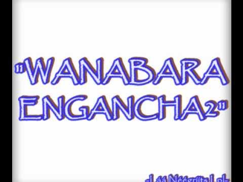 Wanabara Enganchados
