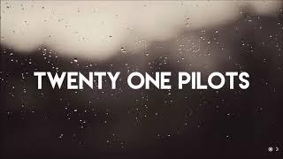 Kitchen Sink Lyrics by twenty one pilots (reupload)