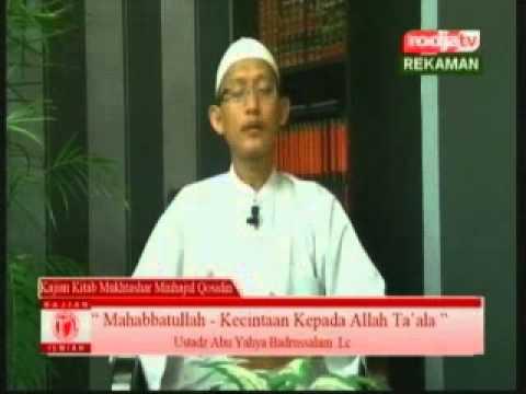 Ustadz Abu Yahya Badrussalam Lc [22-10-2012] Mahabatullah, Kecintaan kepada Allah Ta\'ala - Rodja TV
