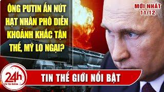 Ông Putin đã ấn nút hạt nhân mô phỏng khoảnh khắc thế giới tận thế. Ai run rợ ? Tin Thế Giới nổi bật