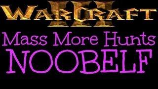 Warcraft 3 - Mass More Hunts NOOBELF [Ep 928]
