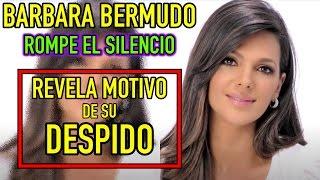 Bárbara Bermudo ROMPE EL SILENCIO Revela MOTIVO de SU DESPIDO de PRIMER IMPACTO
