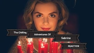 The Chilling Adventures of Sabrina Netflixs Reaction