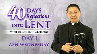 Fr. Bing Arellano 40 Days Reflection into Lent Day 1 ASH WEDNESDAY