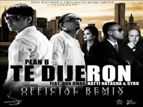 Te Dijeron - Plan B Ft Don Omar , Natti Natasha Y Syko El Terror (Official Remix) New Estreno 2012