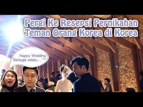 Pergi Ke Pesepsi Pernikahan Teman Orang Korea di Korea