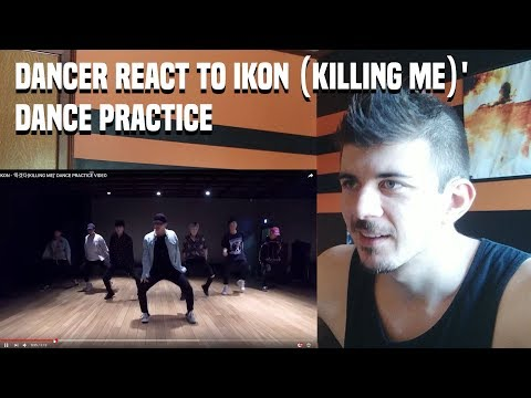 DANCER REACTS TO iKON - '죽겠다(KILLING ME)' DANCE PRACTICE