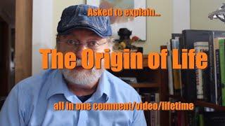 The Origin of Life? On demand?