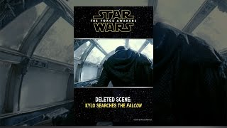 Deleted Scene: Kylo Searches the Falcon