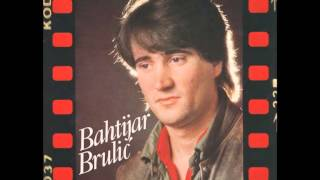 Bahtijar Brulic - Oci tvoje govore - ( Audio )